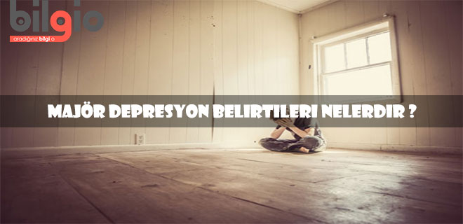 majör-depresyon-belirtileri