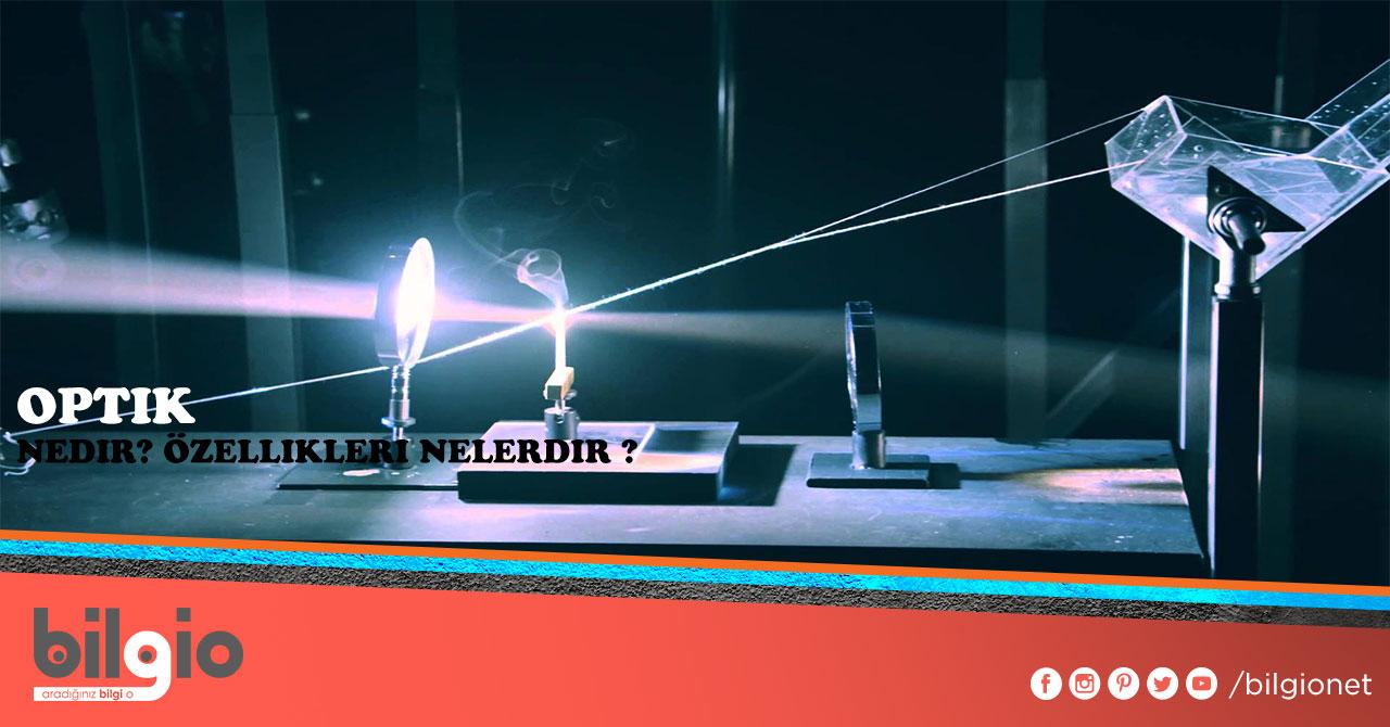 Optik nedir nerelerde kullanılır Özellikleri nelerdir