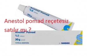 Anestol pomad reçetesiz satılır mı