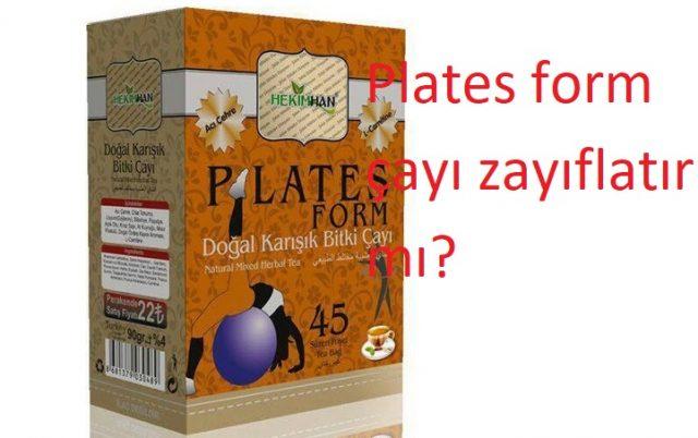 Plates Form Çayı zayıflatır mı